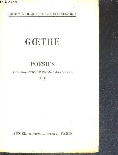 GOETHE POESIE DES ORIGINES AU VOYAGE EN ITALIE - TOME 2.