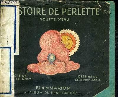 HISTOIRE DE PERLETTE GOUTTE D'EAU - ALBUMS DU PERE CASTOR.
