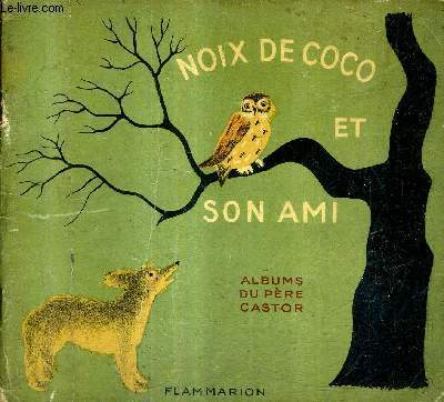 NOIX DE COCO ET SON AMI / COLLECTION ALBUM DU PERE CASTOR.