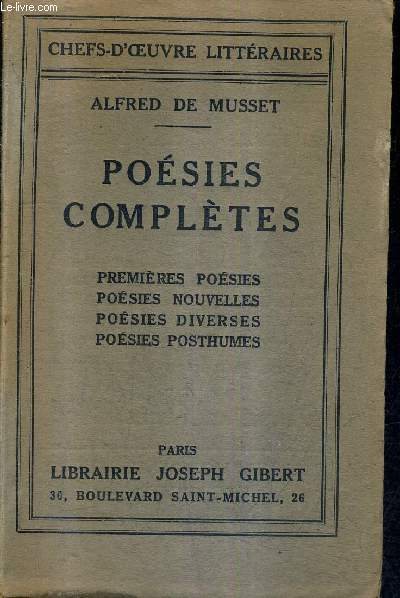 POESIES COMPLETES - PREMIERES POESIES - POESIES NOUVELLES - POESIES DIVERSES - POSIES POSTHUMES / COLLECTION CHEFS D'OEUVRE LITTERAIRES.
