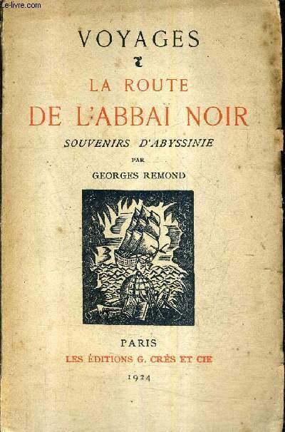 VOYAGES LA ROUTE DE L'ABBAI NOIR SOUVENIRS D'ABYSSINIE + ENVOI DE L'AUTEUR .