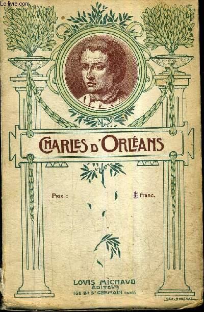 CHARLES D'ORLEANS - POEMES - BALLADES - CAROLES - CHANSONS - COMPLAINTES - RONDEAUX / COLLECTION BIBLIOTHEQUE DES POETES FRANCAIS ET ETRANGERS.