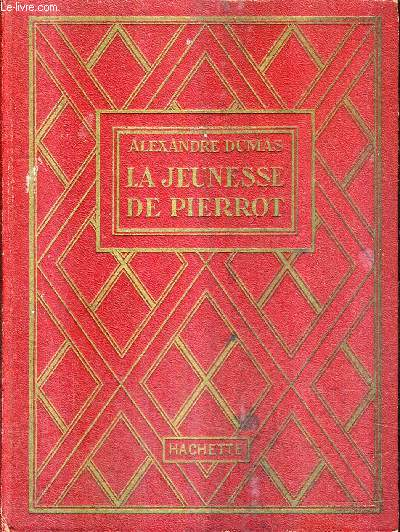 LA JEUNESSE DE PIERROT / COLLECTION DES GRANDS ROMANCIERS.