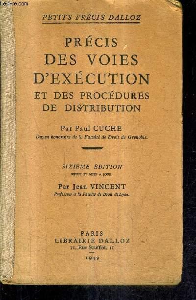 PRECIS DES VOIES D'EXECUTION ET DES PROCEDURES DE DISTRIBUTION / 6E EDITION PAR JEAN VINCENT / PETITS PRECIS DALLOZ .
