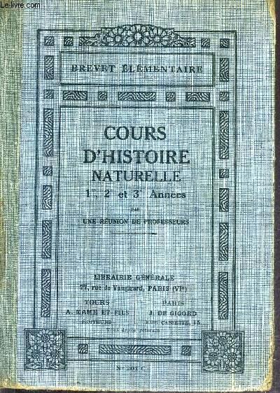 BREVET ELEMENTAIRE - COURS D'HISTOIRE NATURELLE - LES TROIS ANNEES REUNIES - 3E EDITION - N°201 C.