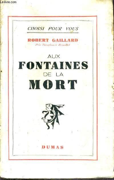AUX FONTAINES DE LA MORT .