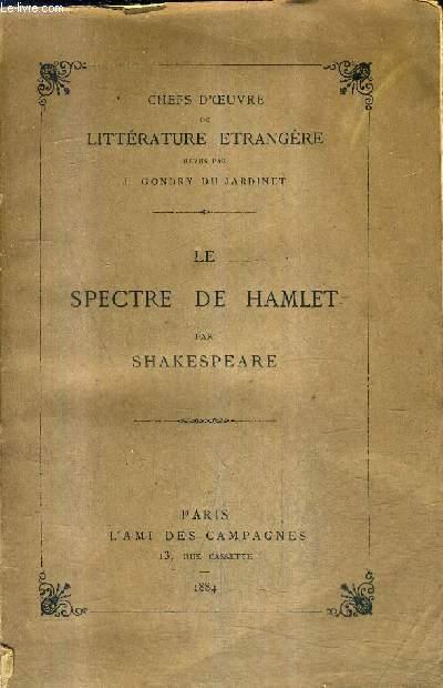 LE SPECTRE DE HAMLET - COLLECTION CHEFS D'OEUVRE DE LITTERATURE ETRANGERE.