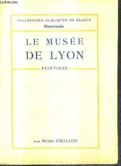 LE MUSEE DE LYON - PEINTURES / COLLECTIONS PUBLIQUES DE FRANCE MEMORANDA.