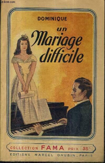 UN MARIAGE DIFFICILE / COLLECTION FAMA N°19.