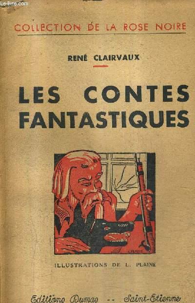 LES CONTES FANTASTIQUES / COLLECTION DE LA ROSE NOIRE.