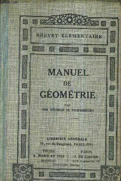MANUEL DE GEOMETRIE / BREVET ELEMENTAIRE / 3E EDITION.