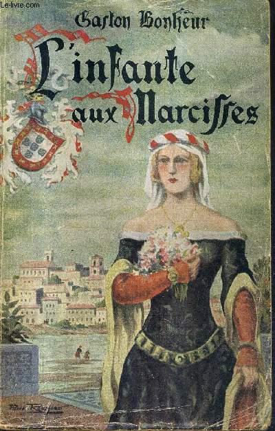 L'INFANTE AUX NARCISSES / COLLECTION L'HISTOIRE ET L'EPOPEE.