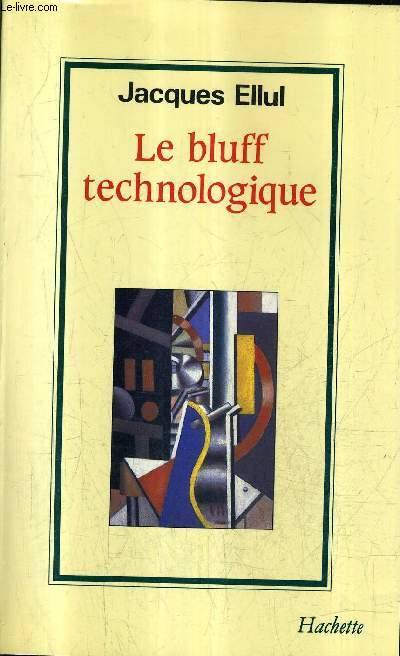 LE BLUFF TECHNOLOGOQUE / COLLECTION LA FORCE DES IDEES.