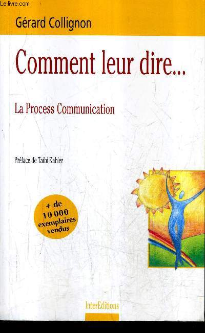 COMMENT LEUR DIRE ... LA PROCESS COMMUNICATION.