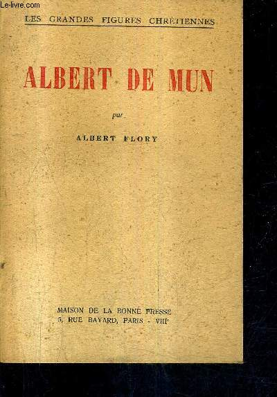 ALBERT DE MUN / COLLECTION LES GRANDES FIGURES CHRETIENNES.