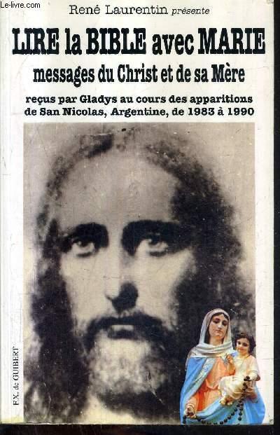LIRE LA BIBLE AVEC MARIE MESSAGES DU CHRIST ET DE SA MERE - RECUS PAR GLADYS AU COURS DES APPARITIONS DE SAN NICOLAS ARGENTINE DE 1983 A 1990.