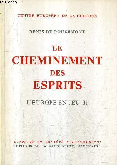 LE CHEMINEMENT DES ESPRIT - L'EUROPE EN JEU II - CENTRE EUROPEEN DE LA CULTURE.