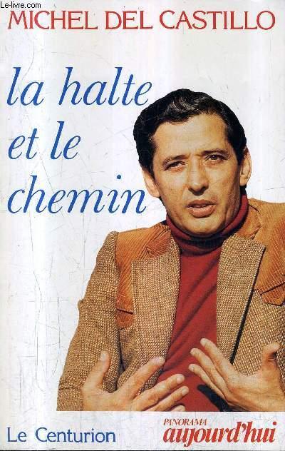 LA HALTE ET LE CHEMIN / COLLECTION PANORAMA AUJOURD'HUI .