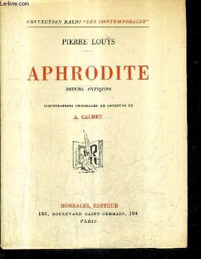 APHRODITE MOEURS ANTIQUES / COLLECTION BALDI LES CONTEMPORAINS.