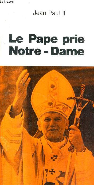 LE PAPE PRIE NOTRE DAME / COLLECTION DU LAURIER.