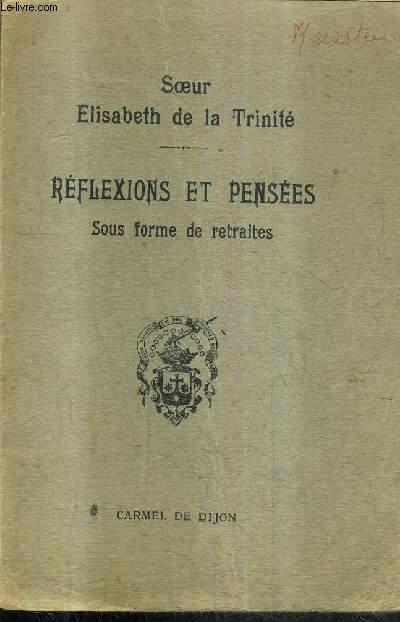 REFLEXIONS ET PENSEES SOUS FORME DE RETRAITES.