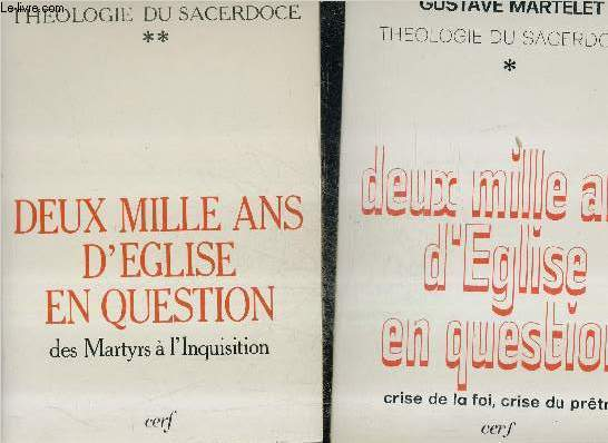 DEUX MILLE ANS D'EGLISE EN QUESTION - EN DEUX TOMES / TOMES 1 + 2 / COLLECTION THEOLOGIE DU SACERDOCE.