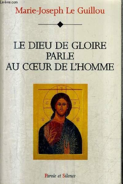 LE DIEU DE GLOIRE PARLE AU COEUR DE L'HOMME.