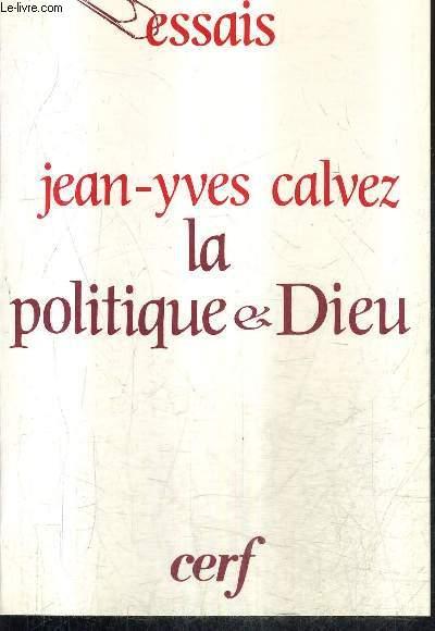 LA POLITIQUE & DIEU / COLLECTION ESSAIS.
