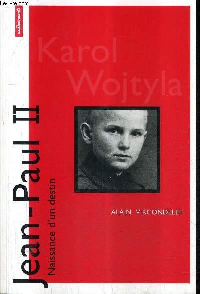 JEAN PAUL II / COLLECTION NAISSANCE D'UN DESTIN .