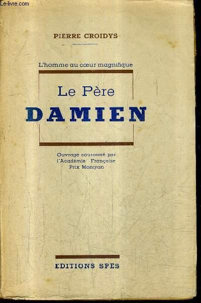 L'HOMME AU COEUR MAGNIFIQUE - LE PERE DAMIEN.
