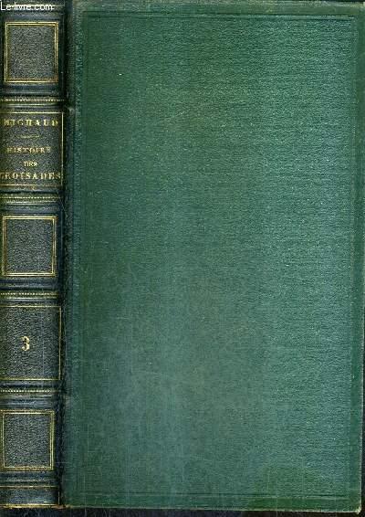 HISTOIRE DES CROISADES - TOME 3 - NOUVELLE EDITION .