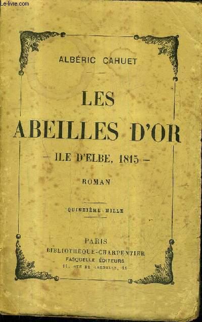 LES ABEILLES D'OR ILE D'ELBE 1815 - ROMAN.