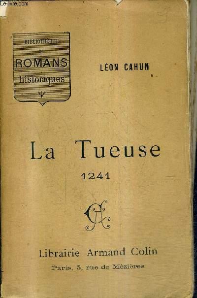 LA TUEUSE 1241 / BIBLIOTHEQUE DE ROMANS HISTORIQUES.