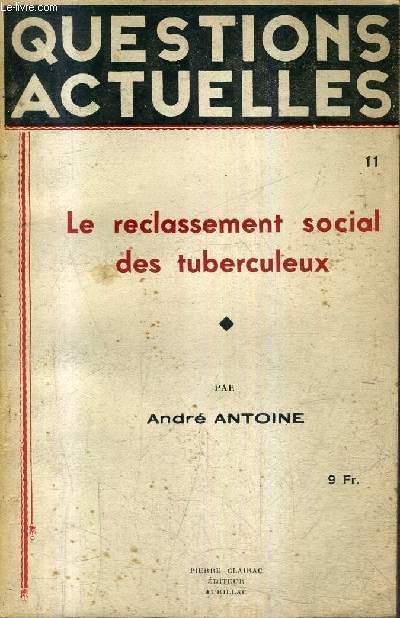 QUESTIONS ACTUELLES N°11 - LE RECLASSEMENT SOCIAL DES TUBERCULEUX.
