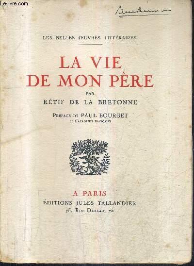 LA VIE DE MON PERE / COLLECTION LES BELLES OEUVRES LITTERAIRES.