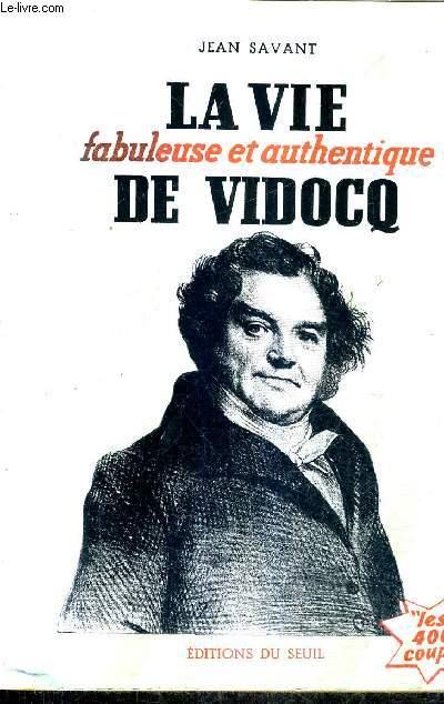 LA VIE FABULEUSE ET AUTHENTIQUE DE VIDOCQ / COLLECTION LES 400 COUPS.