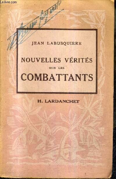 NOUVELLES VERITES SUR LES COMBATTANTS - NOUVEAUX RECITS DES GRANDES BATAILLES DE MAI ET JUIN 1940 - COLLECTION LES DOCUMENTS HISTORIQUES N°2.