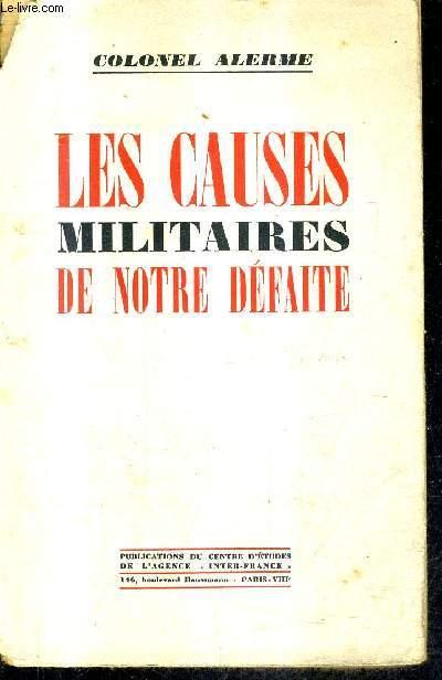 LES CAUSES MILITAIRES DE NOTRE DEFAITE.