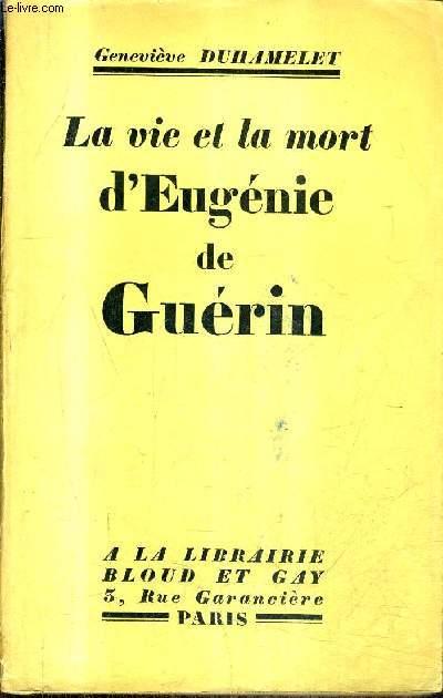 LA VIE ET LA MORT D'EUGENIE DE GUERIN + ENVOI DE L'AUTEUR.