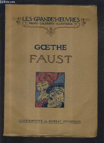 FAUST - COLLECTION LES GRANDES OEUVRES PAGES CELEBRES ILLUSTREES.