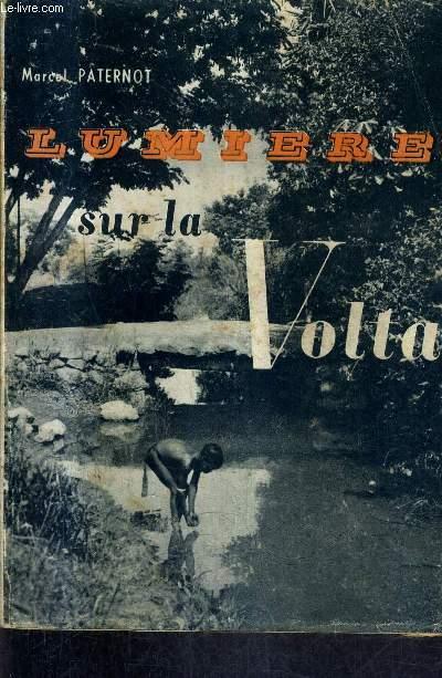 LUMIERE SUR LA VOLTA - CHEZ LES DAGARI / 4E EDITION.