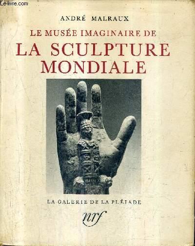 LE MUSEE IMAGINAIRE DE LA SCULPTURE MONDIALE / COLLECTION LA GALERIE DE LA PLEIADE.