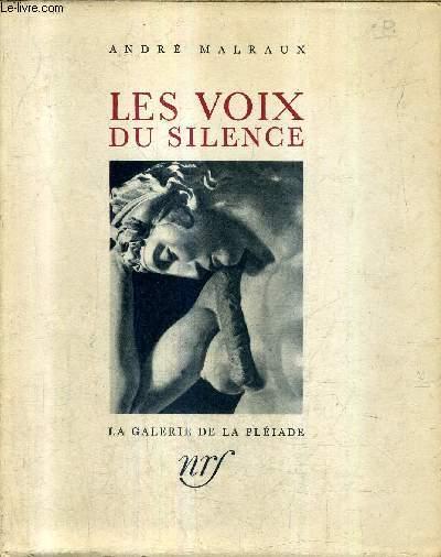 LES VOIX DU SILENCE / COLLECTION LA GALERIE DE LA PLEIADE.