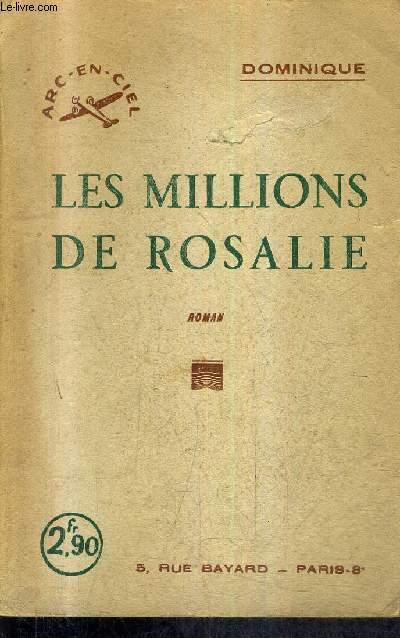 LES MILLIONS DE ROSALIE - ROMAN - ENVOI DE L'AUTEUR / COLLECTION ARC EN CIEL N°45.