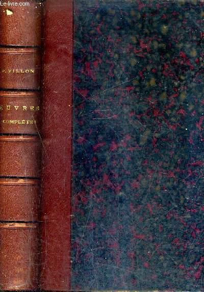OEUVRES COMPLETES DE FRANCOIS VILLON PUBLIEES AVEC UNE ETUDE SUR VILLON DES NOTES LA LISTE DES PERSONNAGES HISTORIQUES ET LA BIBLIOGRAPHIE PAR M.LOUIS MOLAND.