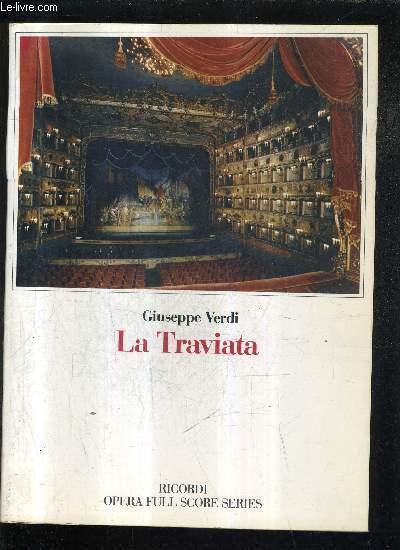 LA TRAVIATA - MELODRAMMA IN TRE ATTI LIBRETTO DI FRANCESCO MARIA PIAVE - PARTITURA (NUOVA EDIZIONE RIVEDUTA ET CORRETTA).