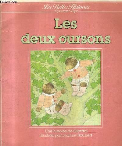 LES DEUX OURSONS - COLLECTION LES BELLES HISTOIRES DE POMME D'API.