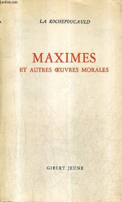 MAXIMES ET AUTRES OEUVRES MORALES .