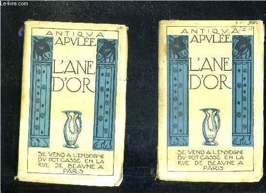L'ANE D'OR / EN DEUX TOMES / TOMES 1 + 2 / COLLECTION ANTIQUA.