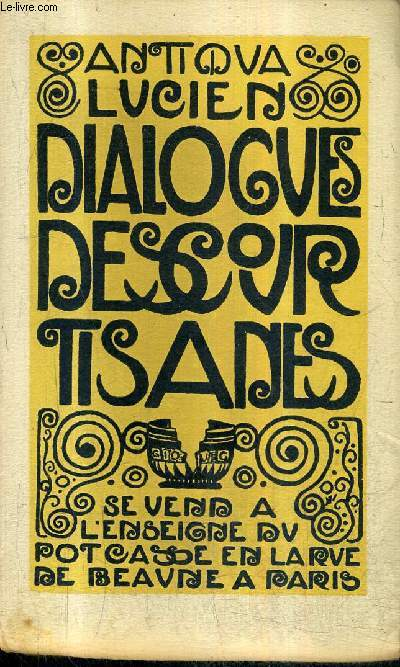 DIALOGUES DES COURTISANES - TOME 1 : LES AMOURS / COLLECTION ANTIQUA.